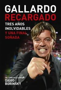 """""""Gallardo Recargado"""": del día que """"El Muñeco"""" casi se va de River a la gloria eterna"""